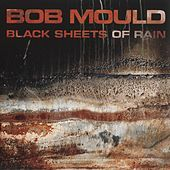 Black Sheets Of Rain by Bob Mould
