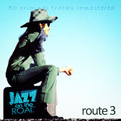 Jazz on the Road .Route 3 (50 Original Tracks Remastered) de Various Artists