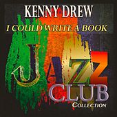 I Could Write a Book (Jazz Club Collection) de Kenny Drew