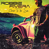 Closer To The Sun by Robbie Rivera