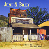 Sweet Song Coming ' Round by Jeni & Billy