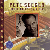 For Kids And Just Plain Folks von Pete Seeger