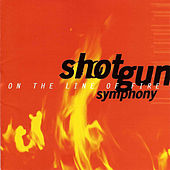 On The Line Of Fire by Shotgun Symphony
