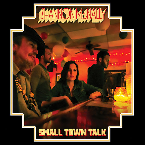 Small Town Talk by Shannon McNally