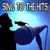 Sing to the Hits von Various Artists