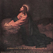 Beethoven: Christ on the Mount of Olives, Op. 85 by Otto Wiener