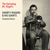 The Swinging Mr. Rogers. Complete Edition (Remastered) di Shorty Rogers