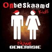Nuwe Generasie de Onbeskaamd Kids