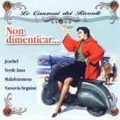 Le Canzoni Dei Ricordi - Non Dimenticar… by Various Artists
