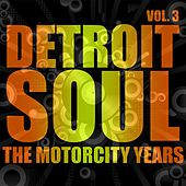 Detroit Soul, The Motown Years Volume 3 von Various Artists