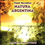 Natura Argentina by Ted Scotto