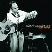Live Wire by Steve Goodman