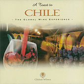 A Toast To Chile (The Global Wine Experience) von Various Artists