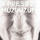 Muzikizum de X-Press 2