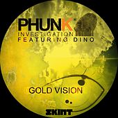 Gold Vision by Phunk Investigation