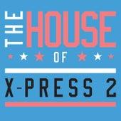 The House of X-Press 2 (Club Edition) de X-Press 2