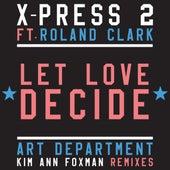 Let Love Decide de X-Press 2