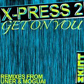 Get On You de X-Press 2