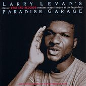 Larry Levans Classic West End Records Remixes Made Famous At The Legendary Paradise Garage by Various Artists