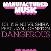 Dangerous by Dr. K