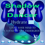 Hydrate EP by Shadow Dancer
