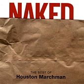 Naked: The Best of Houston Marchman by Various Artists