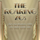 The Roaring Twenties - Songs & Melodies from the Great Gatsby Era by Various Artists