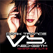 Dark Trance Vs. Neo-Goth by Various Artists