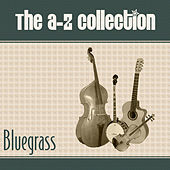 The A-Z Collection: Bluegrass by Various Artists