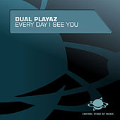 Every Day I See You de Dual Playaz