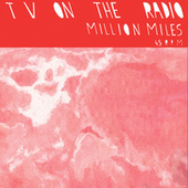 Million Miles by TV On The Radio