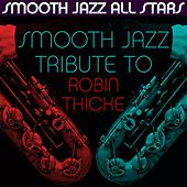 Smooth Jazz Tribute to Robin Thicke de Smooth Jazz Allstars