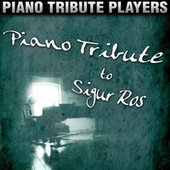 Piano Tribute to Sigur Ros by Piano Tribute Players