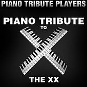 Piano Tribute to the xx by Piano Tribute Players