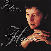 All the Way to Heaven by Jan Phillips