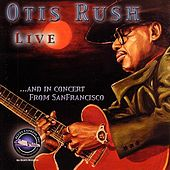 Live and in Concert from San Francisco von Otis Rush