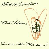Kiss Our Indie Rock Wave - Urtovox Sampler - White Volume by Various Artists