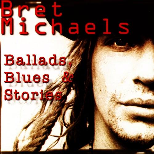Ballads, Blues & Stories by Bret Michaels