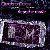 Electro-Mode:  An Electro Tribute To Depeche Mode by Various Artists