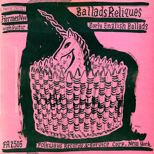 Early English Ballads from the Percy and Child Collections (Ballads Reliques) by Hermes Nye