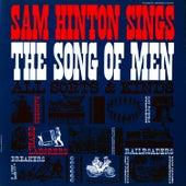 Sam Hinton Sings the Song of Men by Sam Hinton