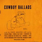 Cowboy Ballads by Cisco Houston