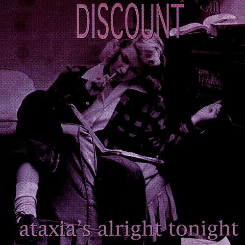 Ataxia's Alright Tonight by Discount
