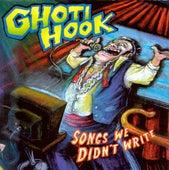 Songs We Didn't Write by Ghoti Hook