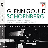 Schoenberg: Works for Piano, Phantasy for Violin, Ode to Napoleon & Pierrot Lunaire, Pt. 1 by Glenn Gould