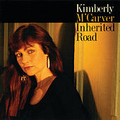 Inherited Road by Kimberly M'Carver