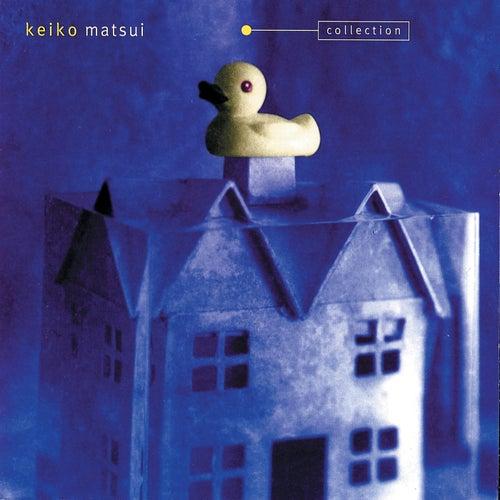 The Keiko Matsui Collection by Keiko Matsui