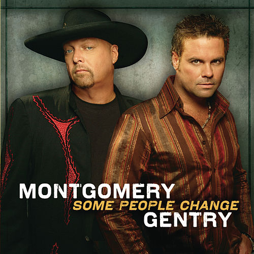Some People Change by Montgomery Gentry