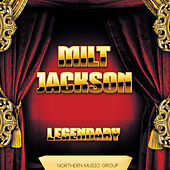 Legendary by Milt Jackson