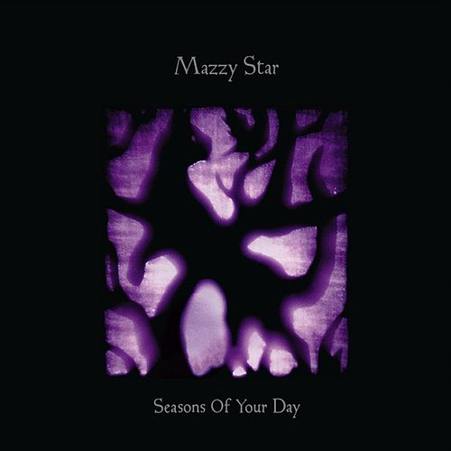 Seasons of Your Day by Mazzy Star
